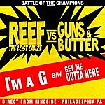 Reef The Lost Cauze I'm A G/Get Me Outta Here