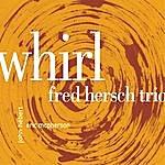 Fred Hersch Whirl