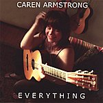 Caren Armstrong Everything