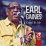 Earl Gaines Good To Me