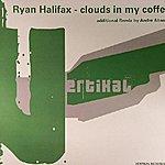 Ryan Halifax Clouds In My Coffee