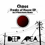 Chaos Freaks Of House - Ep (Exclusive Edition)