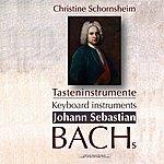 Christine Schornsheim Tasteninstrumente : Johann Sebastian Bachs