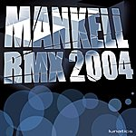 Lunatics Mankell Remixes 2004