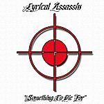 Lyrical Assassin Something To Die For (Single)
