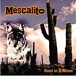 Mescalito Rant In A-Minor (2-Track Single)