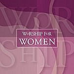 Brentwood Music Presents Worship For Women