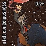 DR A Left Consciousness