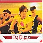 Da Buzz More Than Alive