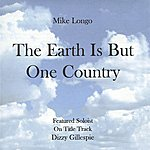 Mike Longo The Earth Is But One Country