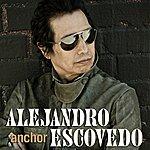 Alejandro Escovedo Anchor (Single)
