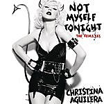 Christina Aguilera Not Myself Tonight (The Remixes - Radio Edits)