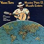Yomo Toro Musica Para El Mundo Entero