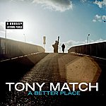 Tony Match A Better Place