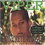 Viper Concrete Jungle (2-Hand Hanger Dunks Only Mix)
