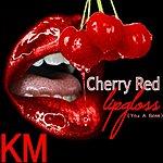 KM Cherry Red Lipgloss (Shawty You A Boss)