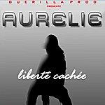 Aurelie Liberté Cachée