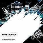 Eddie Thoneick Love Under Pressure