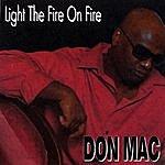 Don Mac Light The Fire On Fire