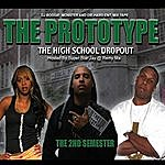 Prototype High School Drop-Out Mixtape : 2nd Semester (Hosted By Remy Ma, Super Star Jay And Dj Boogie Monster)