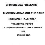Chin Checca Blowin Ninjas Out Tha Game/Instramentals Vol. 4
