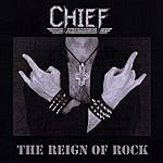 Chief The Reign Of Rock - Ep