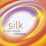 Chris James Silk In The Clouds