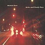 Michele Rene Bricks And Cloudy Days