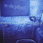 The Side Project Form Follows Function The Remixes+