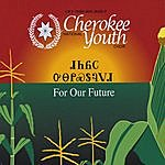 Cherokee National Youth Choir For Our Future