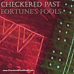 Checkered Past Fortune's Fools