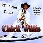 Chick Willis Hit & Run Blues