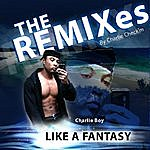 Charlie Boy The Remixes By Charlie Check'm (Like A Fantasy)