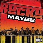 Rocko Maybe (Single)(Parental Advisory)