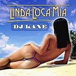 DJ Kane Linda Loca Mia (Single)