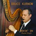 Bruce Kurnow Movin' On (Single)