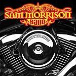 Sam Morrison Band I Gotta Ride (Single)