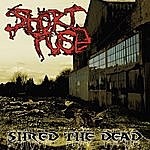 Shortfuse Shred The Dead