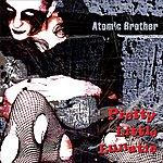 Atomic Brother Pretty Little Lunatic