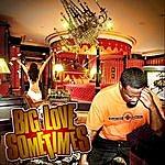 Big Love Sometimes (Single)