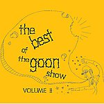 Spike Milligan The Best Of The Goon Show, Vol. 2