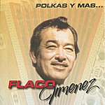 Flaco Jimenez Polkas Y Mas...
