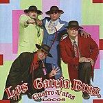 Los Garcia Bros. Cuatro Vatos Locos