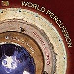 Miguel Castro World Percussion- Rhythm Journey