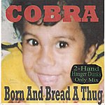 Cobra Born And Bread A Thug (2-Hand Hanger Dunks Only Mix)