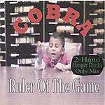 Cobra Ruler Of The Game (2-Hand Hanger Dunks Only Mix)