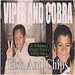 Viper Fish And Chips (2-Hand Hanger Dunks Only Mix)
