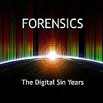 Forensics The Digital Sin Years