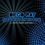 Diego Ray Your Love For So Long (4-Track Maxi-Single)