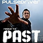 Pulsedriver Remember The Past